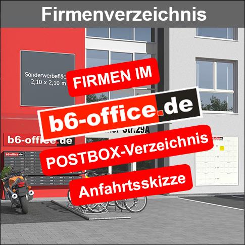 Firmen- und Büro- Verzeichnis im b6-office, Postbox- Verzeichnis. Kompetenz an der B6. ****Anfahrtsskizze **** So kommen Sie zu uns.